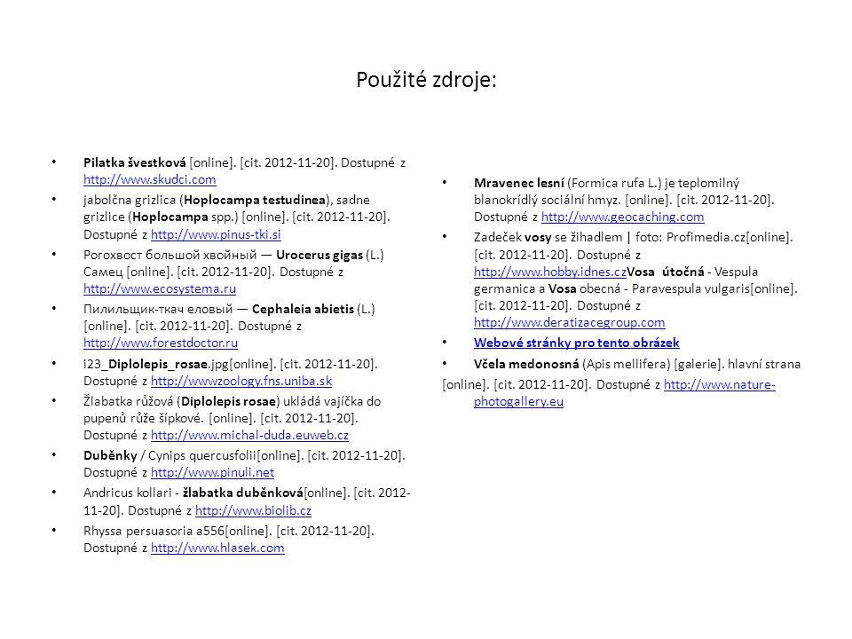 Použité zdroje: Pilatka švestková [online]. [cit. 2012-11-20]. Dostupné z http://www.skudci.com.
